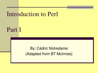 Introduction to Perl Part I