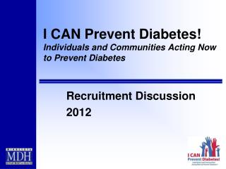 I CAN Prevent Diabetes! Individuals and Communities Acting Now to Prevent Diabetes
