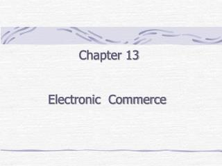 Chapter 13 Electronic  Commerce