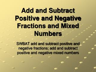 Add and Subtract Positive and Negative Fractions and Mixed Numbers