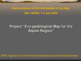 "Project ""Eco-pedological Map for the Alpine Region"""