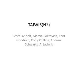 TAIWIS(N?)