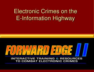 Electronic Crimes on the E-Information Highway