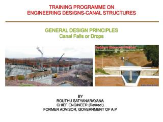 TRAINING PROGRAMME ON ENGINEERING DESIGNS-CANAL STRUCTURES GENERAL DESIGN PRINCIPLES