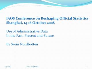 IAOS Conference on Reshaping Official Statistics Shanghai, 14-16 October 2008
