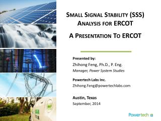 Small Signal Stability (SSS) Analysis for ERCOT A Presentation  T o ERCOT