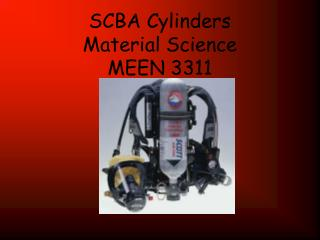 SCBA Cylinders Material Science MEEN 3311