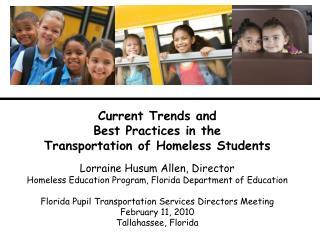 Lorraine Husum Allen, Director Homeless Education Program, Florida Department of Education