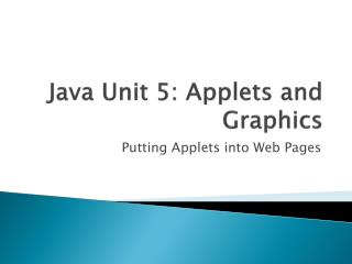 Java Unit 5: Applets and Graphics