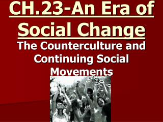 CH.23-An Era of Social Change