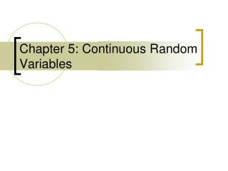 Chapter 5: Continuous Random Variables