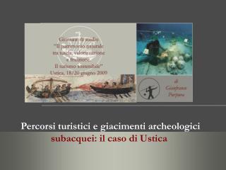 Percorsi turistici e giacimenti archeologici subacquei: il caso di Ustica