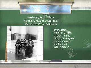 Wellesley High School Fitness & Health Department Power Up-Personal Safety