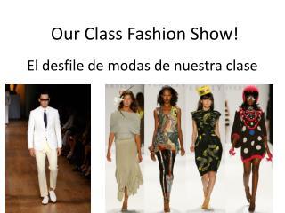 El desfile de modas de nuestra clase