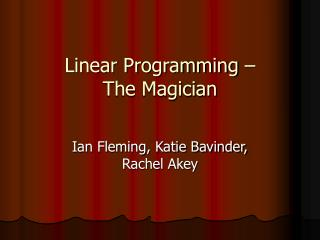 Linear Programming – The Magician