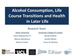 Alcohol Consumption , Life Course Transitions a nd Health in Later Life