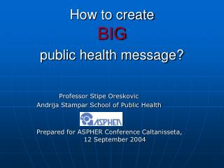 How to create BIG public health message?
