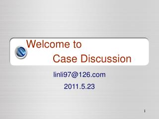 Welcome to Case Discussion