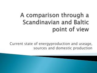A  comparison through  a Scandinavian and Baltic  point  of  view