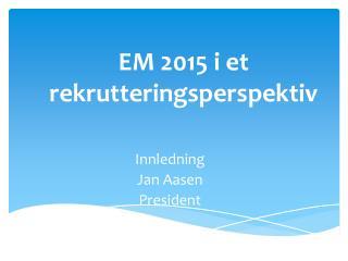 EM 2015 i et rekrutteringsperspektiv