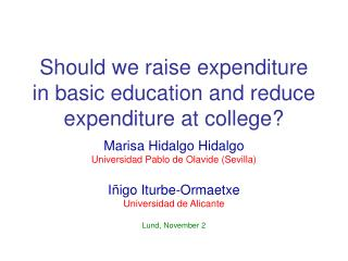 Should we raise expenditure in basic education and reduce expenditure at college?