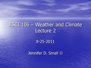 ESCI 106 – Weather and Climate Lecture 2