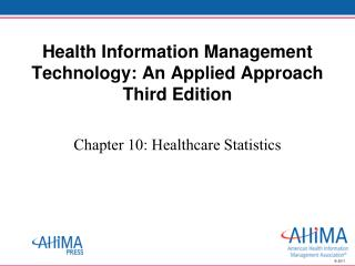 Health Information Management Technology: An Applied Approach Third Edition