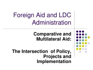 Foreign Aid and LDC Administration