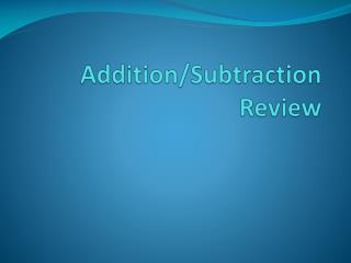 Addition/Subtraction Review