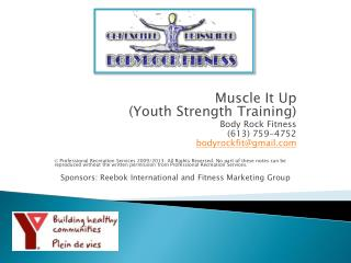 Muscle It Up (Youth Strength Training) Body Rock Fitness (613) 759-4752 bodyrockfit@gmail