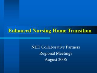 Enhanced Nursing Home Transition