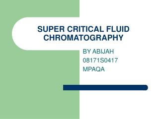 SUPER CRITICAL FLUID CHROMATOGRAPHY