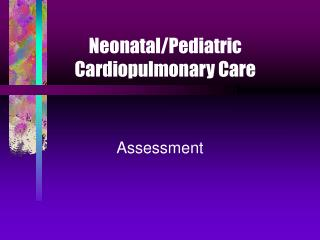 Neonatal/Pediatric Cardiopulmonary Care