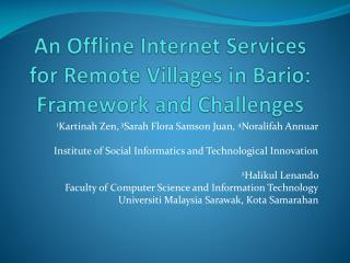 An Offline Internet Services for Remote Villages in Bario: Framework and Challenges