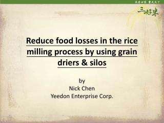 Reduce food losses in the rice milling process by using grain  driers & silos