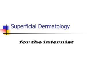 Superficial Dermatology