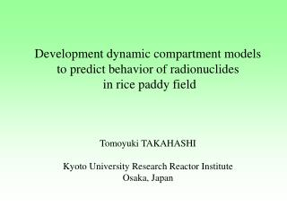 Development dynamic compartment models to predict behavior of radionuclides  in rice paddy field