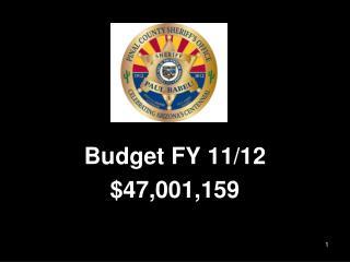 Budget FY 11/12 $47,001,159
