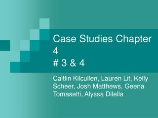 Case Studies Chapter 4  # 3 & 4