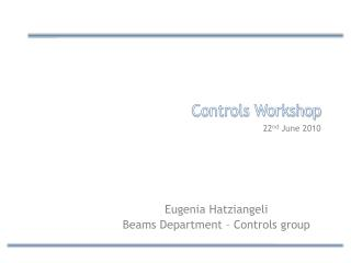 Controls  Workshop