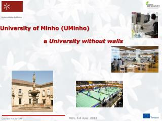 University of Minho ( UMinho ) a University without walls