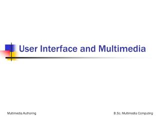 User Interface and Multimedia