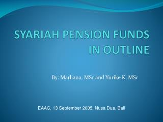 SYARIAH PENSION FUNDS IN OUTLINE