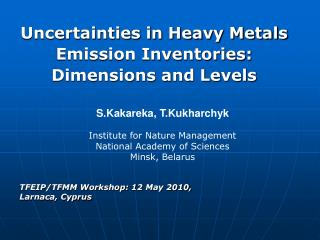 Uncertainties in Heavy Metals Emission Inventories: Dimensions and Levels