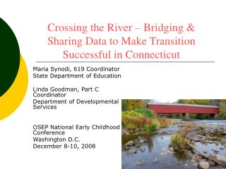 Crossing the River – Bridging & Sharing Data to Make Transition Successful in Connecticut