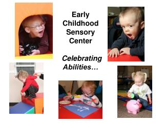 Early Childhood Sensory Center Celebrating Abilities…