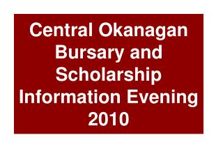 Central Okanagan  Bursary and Scholarship Information Evening 2010