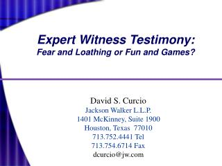 Expert Witness Testimony: Fear and Loathing or Fun and Games?