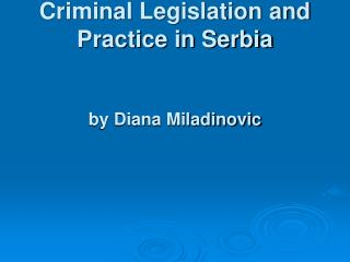 Domestic Violence Criminal Legislation and Practice in Serbia by Diana Miladinovic