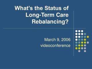 What's the Status of Long-Term Care Rebalancing?